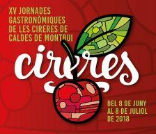 XV Jornades Gastronòmiques de les Cireres de Caldes de Montbui 2018. Del 8 de juny al 8 de juliol